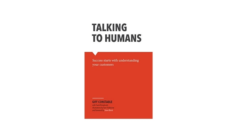 Talking to Humans Success starts with understanding your customers